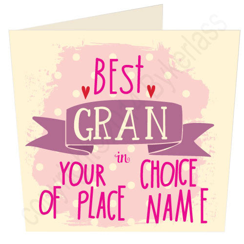 "Best  Gran in ""Your Choice"" Personalised Card"