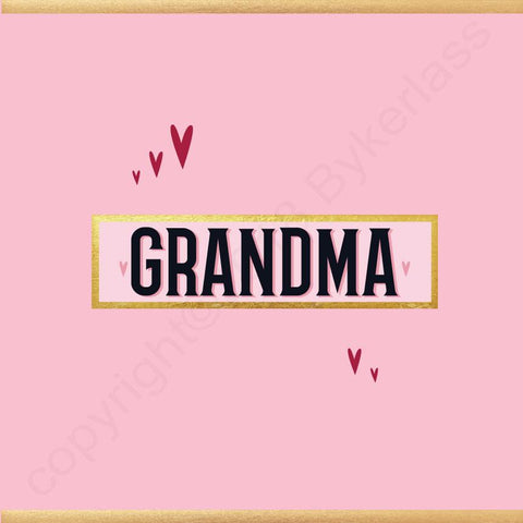 Grandma Card - NOT JUST FOR MOTHERS DAY CARD - (MB63)