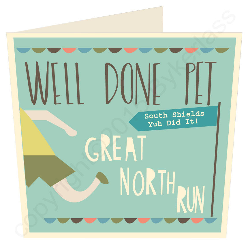 Well Done Pet Great North Run ...... LARGE Geordie Card