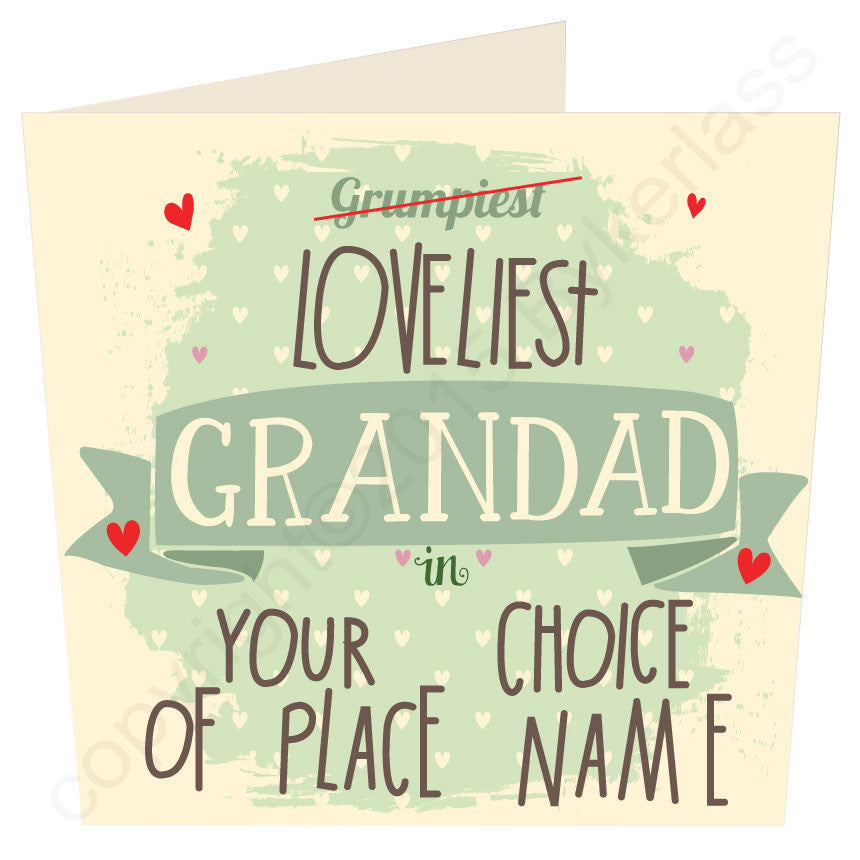 Grumpiest Loveliest Grandad in......Personalised  Card