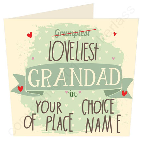 Grumpiest Loveliest Grandad in......YOUR CHOICE Father's Day Card  (MB15)