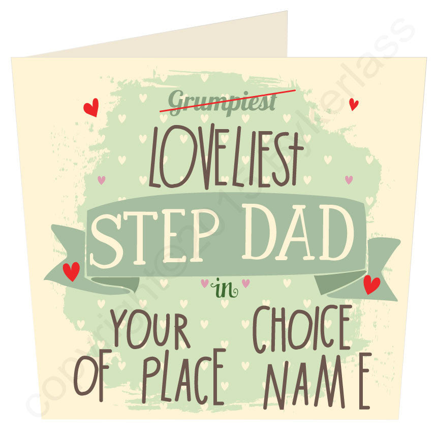 Grumpiest Loveliest Step Dad in.....Your Choice Personalised Card