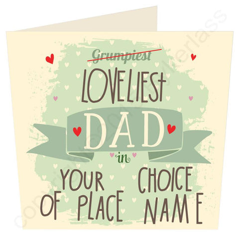 Grumpiest Loveliest Dad in......YOUR CHOICE Father's Day Card  (MB15)