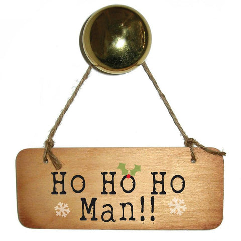 Ho Ho Ho Man!!!  Christmas Rustic Wooden Sign - CRWS1