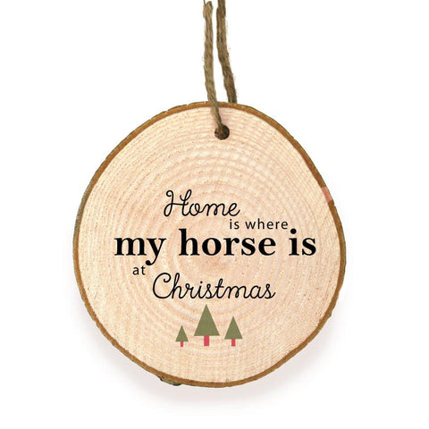 Home is Where My Horse is at Christmas Wooden Slice xxx  - WSB