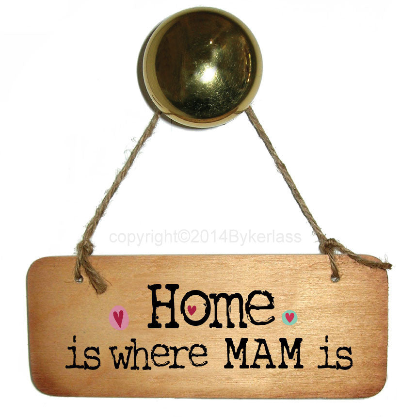 Home is Where Mam/Mum/Mummy/Mammy is    Fab Wooden Sign