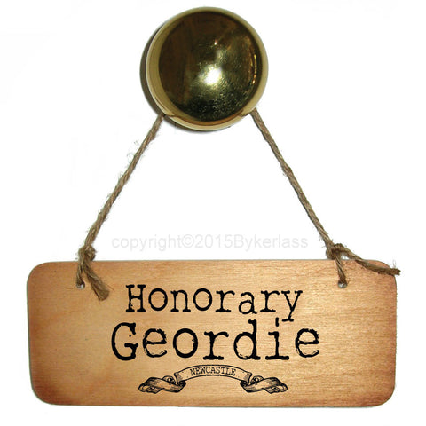 Honorary Geordie Rustic North East Wooden Sign - RWS1