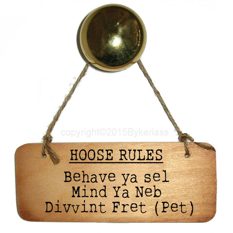 Hoose Rules (House Rules) North East Wooden Sign - RWS1