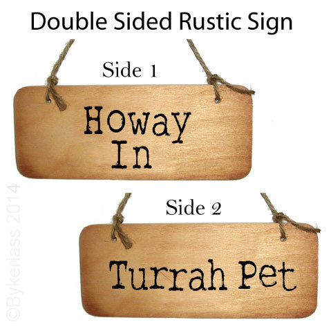 Rustic Double Sided Wooden Sign Newcastle Geordie Gifts, Geordie mugs, Geordie signs, Geordie greetings cards. Howay in pet!