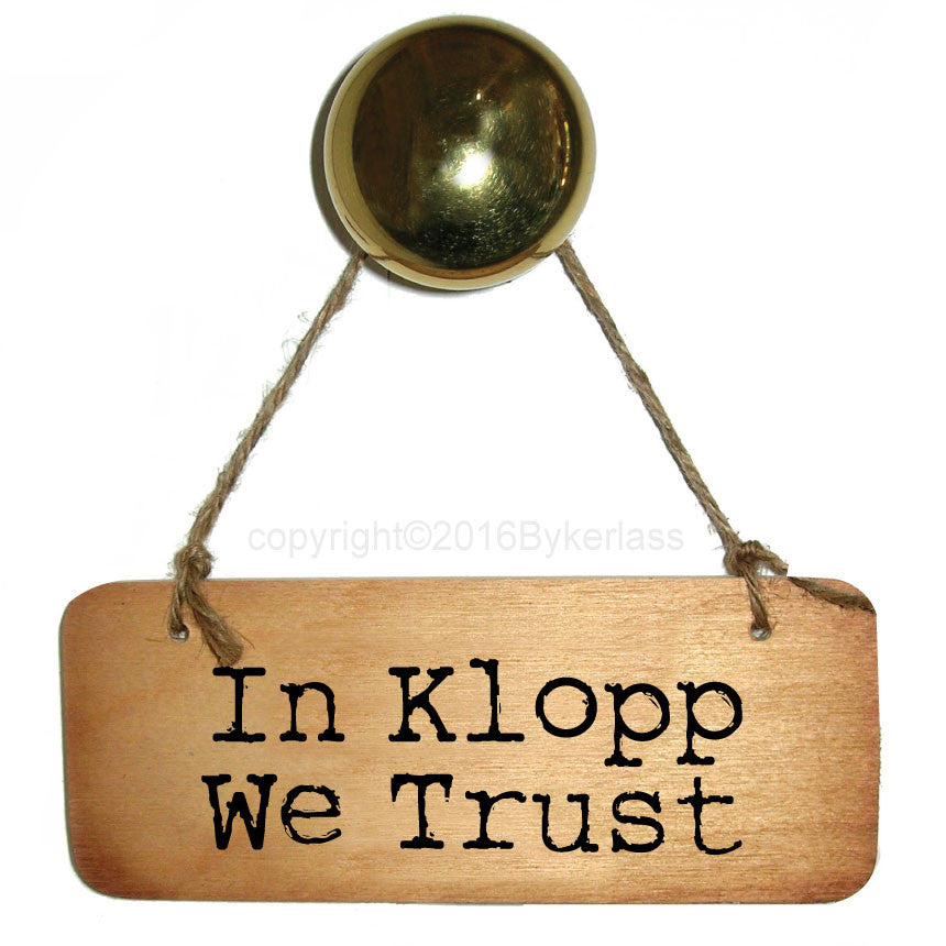 In Klopp We Trust Scouse Rustic Wooden Sign
