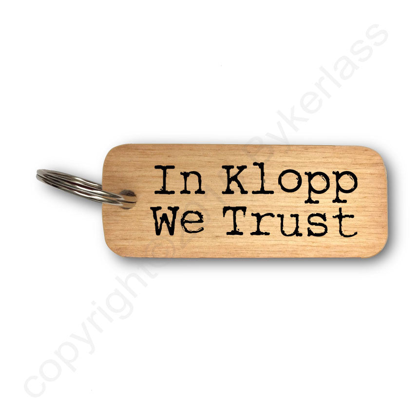 In Klopp We Trust Scouse Rustic Wooden Keyring
