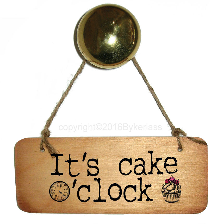 NEW! Its Cake o'clock Fab Wooden Sign