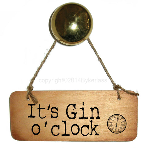 It's Gin O'clock Gin Lovers Wooden Sign - RWS1
