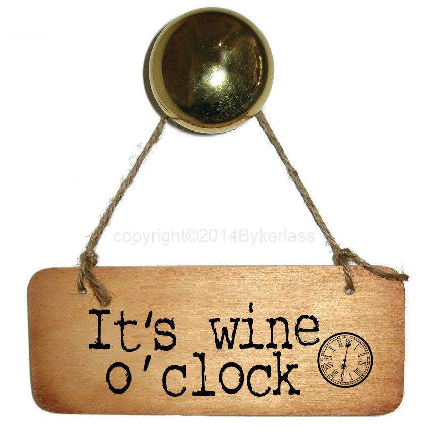 It's Wine O'clock Rustic Wooden Sign