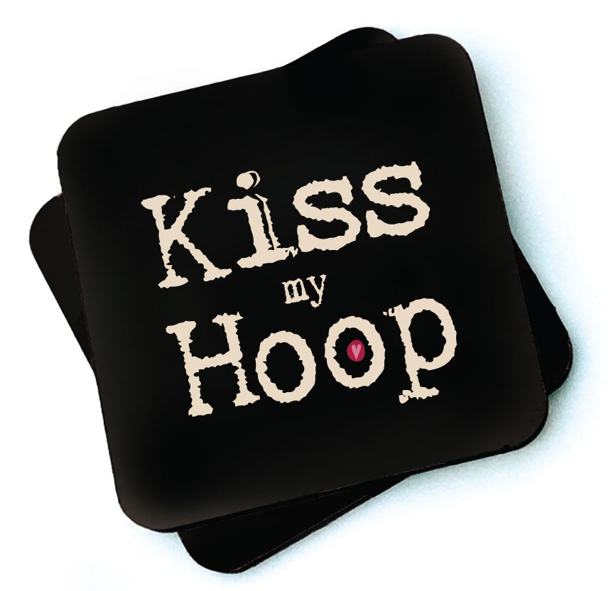 Kiss My Hoop -  Dark Collection Wooden Coaster
