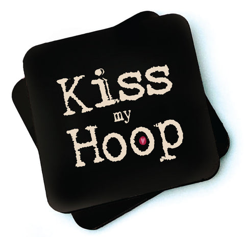 Kiss My Hoop -  Dark Collection Wooden Coasters - RWC1