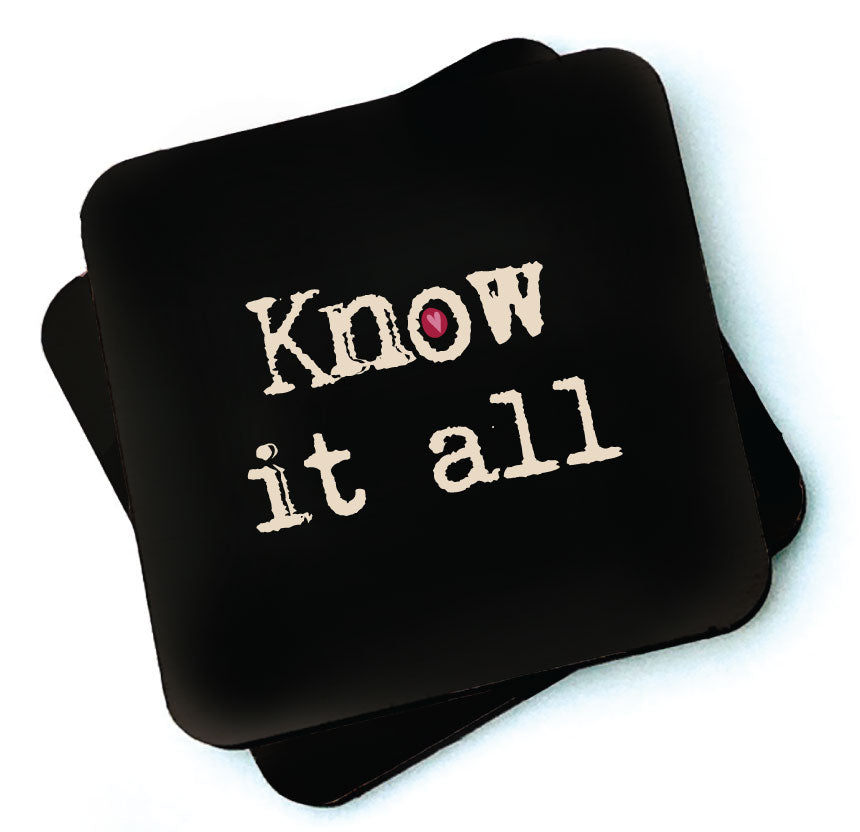 Know It All -  Dark Collection Wooden Coaster by Wotmalike