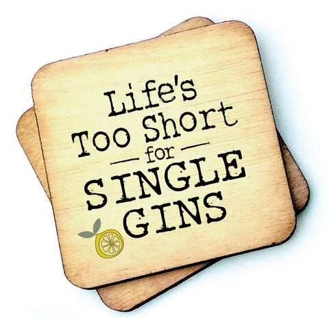 Lifes Too Short For Single Gins - Gin Lovers Wooden Coaster - RWC1