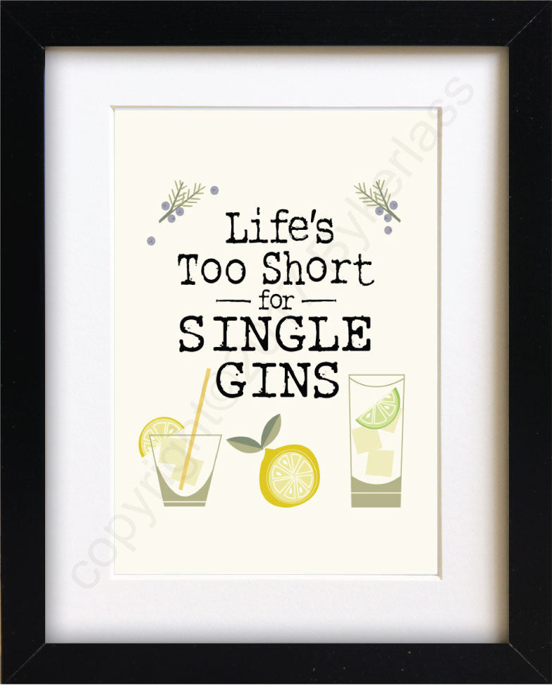 Lifes Too Short for Single Gins Mounted Print by Wotmalike