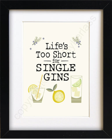 Lifes Too Short for Single Gins Mounted Print Gin Lovers (MBP5)