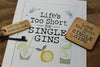 Gin Lovers - Lifes Too Short for Single Gins