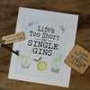 Gin Lovers - Lifes Too Short for Single Gins by Wotmalike