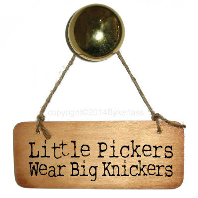 Little Pickers Wear Big Knickers Diet/Health Inspirational Fab Wooden Sign - RWS1