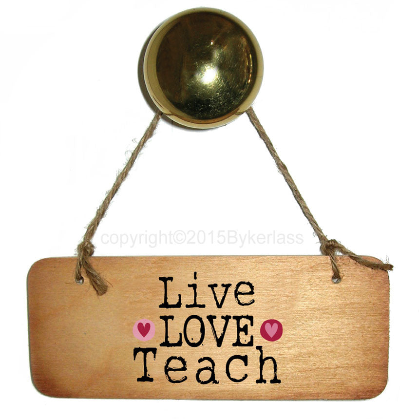 Live Love Teach Rustic Teacher Wooden Sign