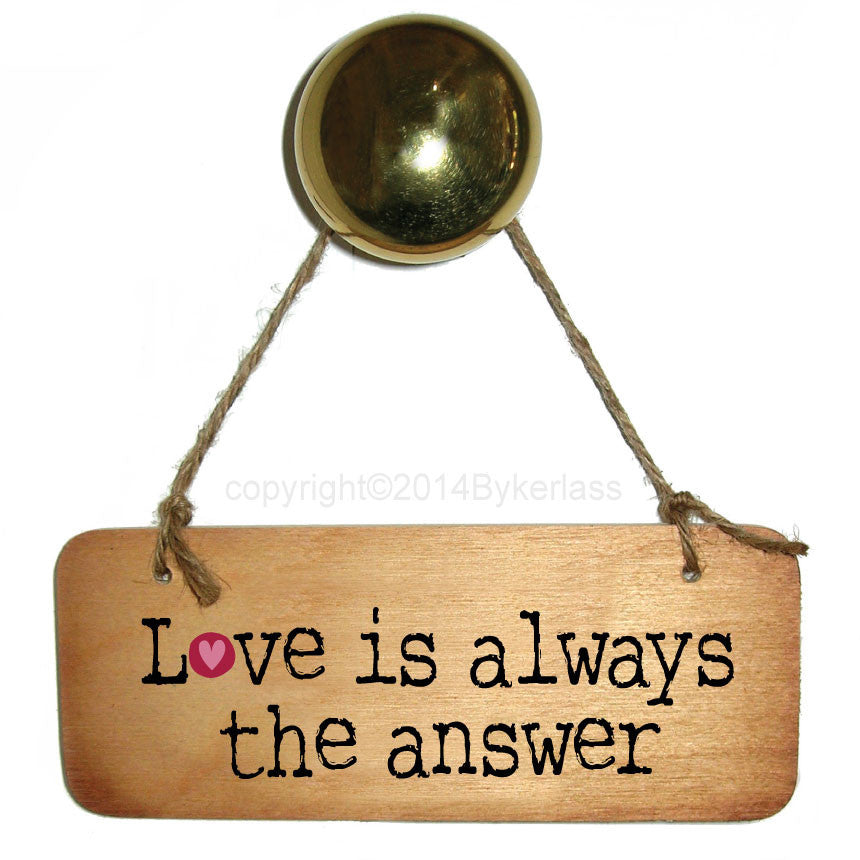 Love is always the answer - Valentines Rustic Wooden Sign