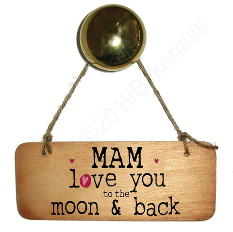 Mam Love You To The Moon and Back Wooden Sign - Mothers Day Gift  - RWS1