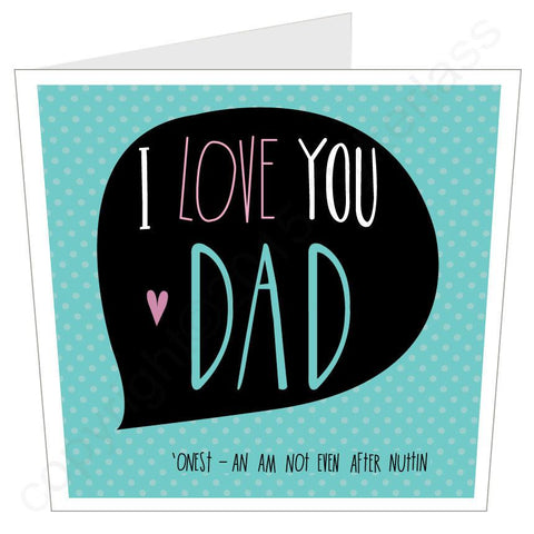 I LOVE YOU DAD Father's Day LARGE Card -  (MB19)