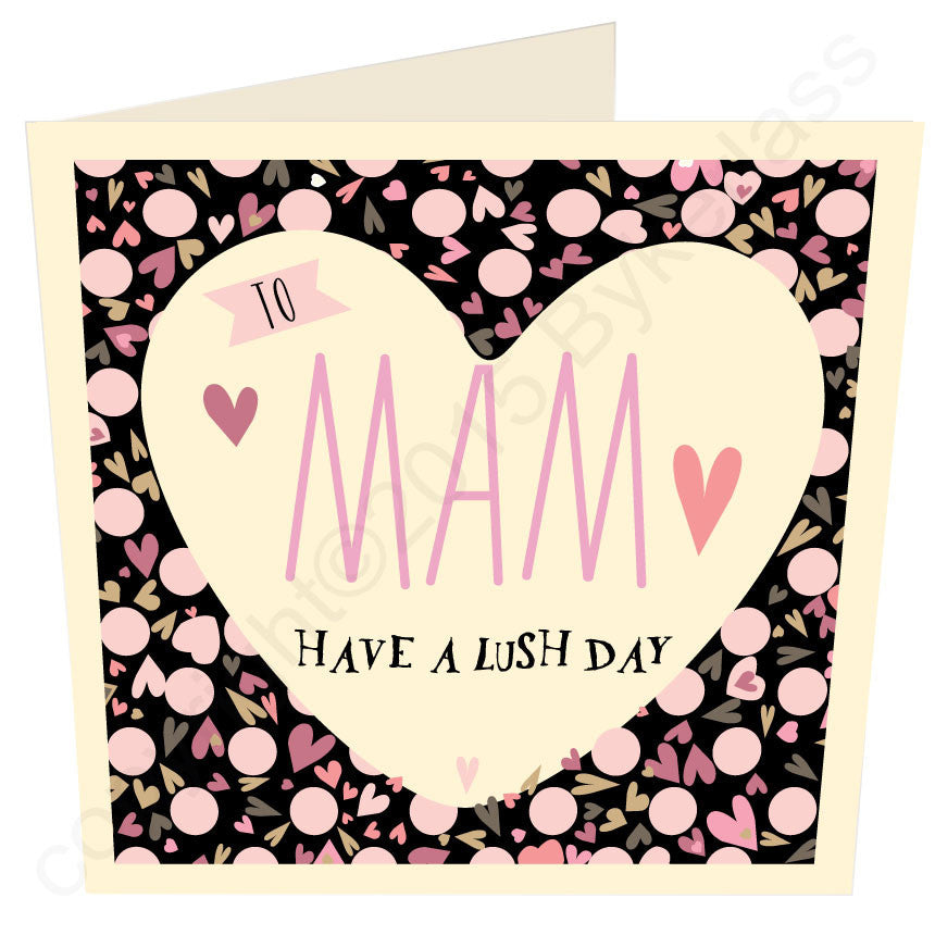 Mam Have a Lush Day Mam Card