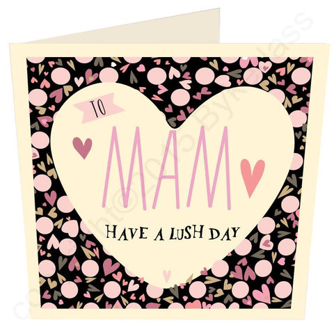 Mam Have a Lush Day Mothers Day Card -  (MB22)