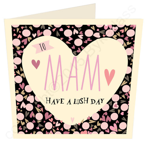 Mam Have a Lush Day Card (MB22)