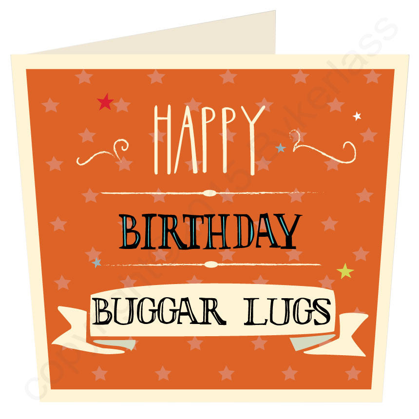 Happy Birthday Buggar Lugs Scouse Card MB27