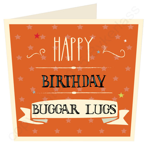 Happy Birthday Buggar Lugs Geordie Card MB27