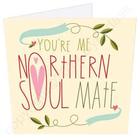 Northern Soul Mate -  Valentines Card (MB2)