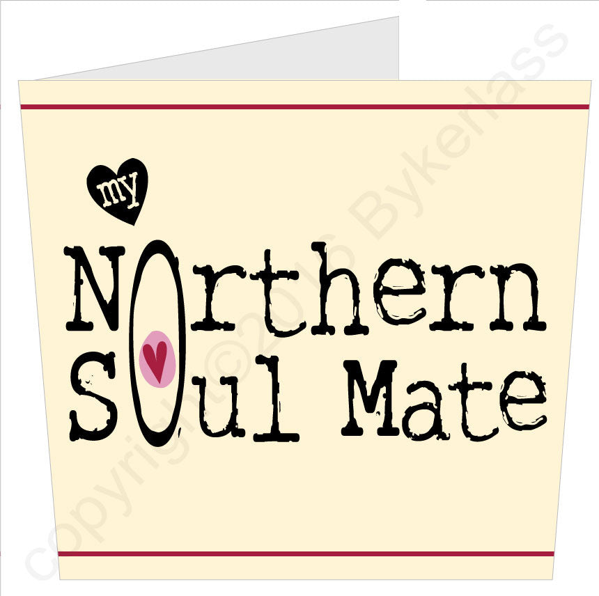 My Northern Soul Mate Card by Wotmalike