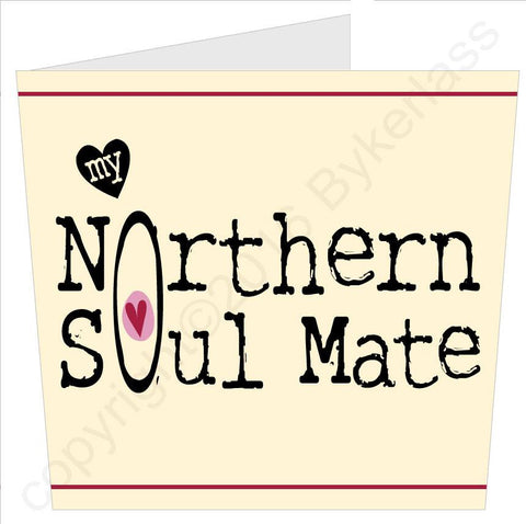 My Northern Soul Mate Valentines Card  (MB39)