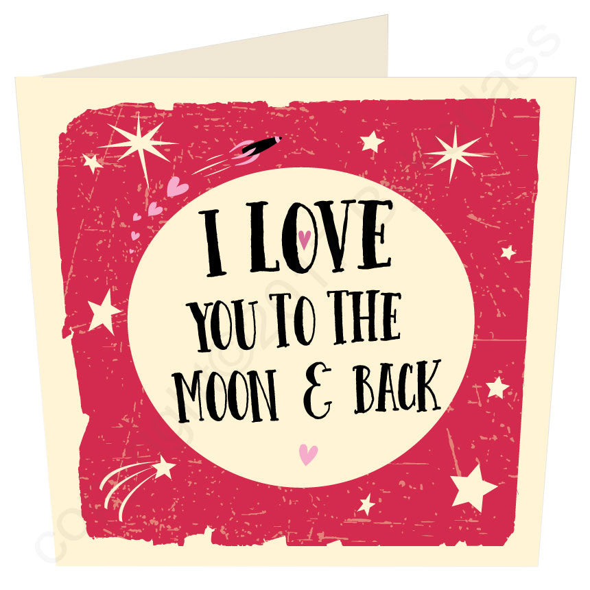 I Love you to the Moon and Back Geordie Card