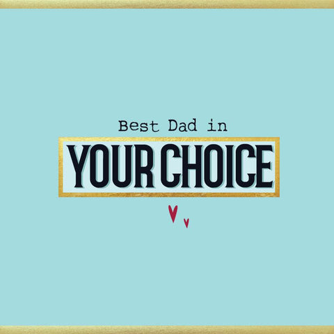 Best Dad in Your Choice Father's Day Card - (MB62)