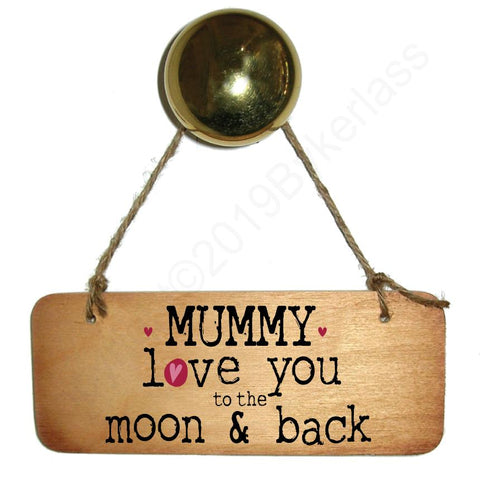 Mummy Love You To The Moon and Back Wooden Sign - Mothers Day Gift  - RWS1