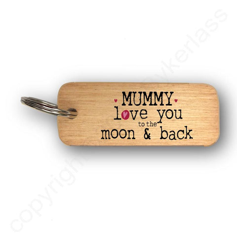Mummy Love You To The Moon and Back Mothers Day Gift Wooden Keyring - RWKR1