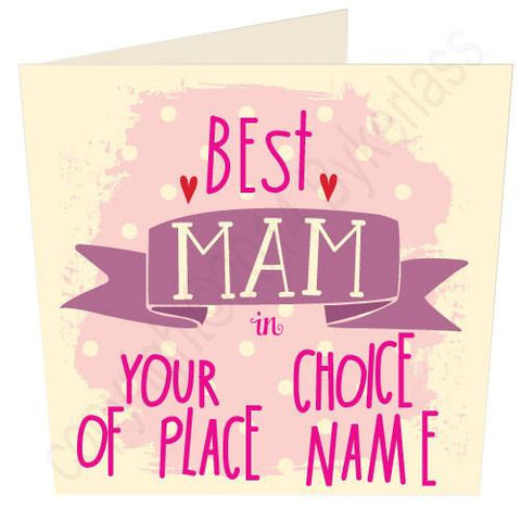 Best Mam in...... Bespoke Mothers Day Card -  (MB13)