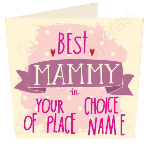 Personalised Best Mammy  in....Card by Wotmalike Ltd Great Regional Giftware with a local dialect