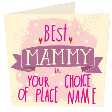Best Mammy  in.... Bespoke Mothers Day Card -  (MB13)