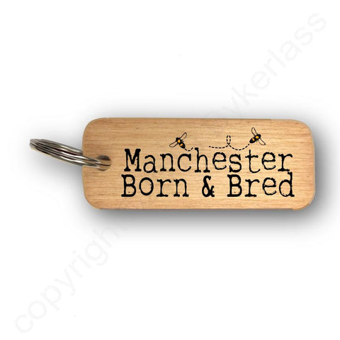 Manchester Born and Bred With Bees Rustic Wooden Keyring - RWKR1