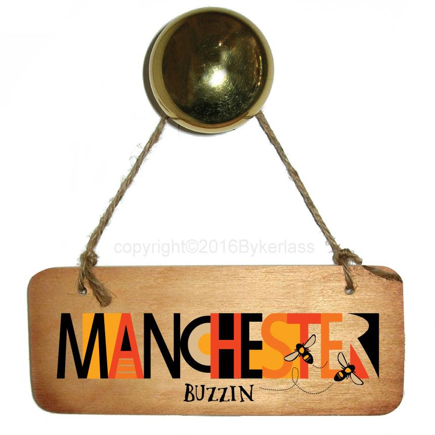 Manchester Buzzin Rustic North West/Manc Wooden Sign by Wotmalike
