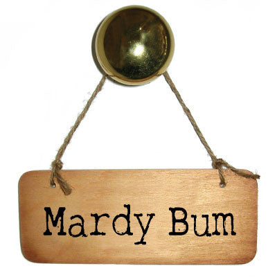 Mardy Bum - Rustic Yorkshire Wooden Sign