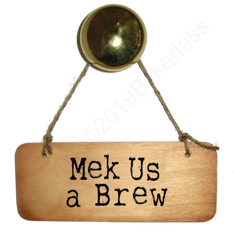Mek Us A Brew Rustic North West/Manc Wooden Sign - RWS1